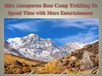 Hire Annapurna Base Camp Trekking To Spend Time with More Entertainment