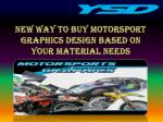 New way to buy Motorsport Graphics Design based on your material needs