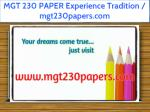 MGT 230 PAPER Experience Tradition / mgt230papers.com