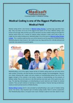 Medical coding is one of the biggest platforms of medical field