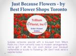 Just Because Flowers - by Best Flower Shops Toronto