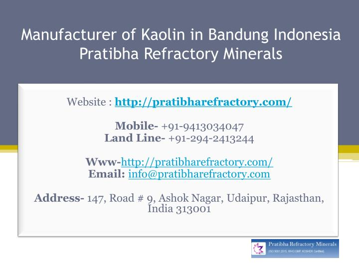 manufacturer of kaolin in bandung indonesia pratibha refractory minerals n.