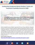 Loading Dock Equipment Market Analysis, Trends and Investment Feasibility Forecast to 2022