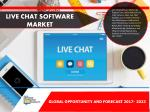 Live Chat Software Market Research Report Global Opportunity Analysis and Forecast 2023