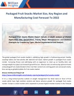 Packaged Fruit Snacks Market Size, Key Region and Manufacturing Cost Forecast To 2022