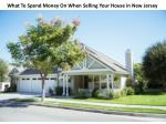 What To Spend Money On When Selling Your House in New Jersey