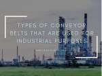 Types of Conveyor Belts that are used for Industrial Purposes
