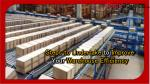 Steps to Undertake to Improve your Warehouse Efficiency