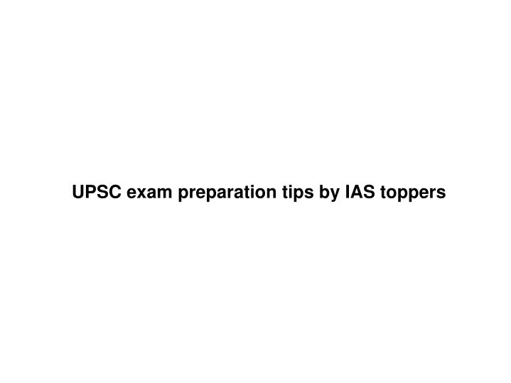 upsc exam preparation tips by ias toppers n.