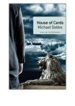 [PDF] Free Download House of Cards By Michael Dobbs