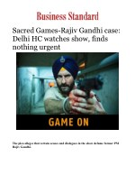 Sacred Games-Rajiv Gandhi case: Delhi HC watches show, finds nothing urgent