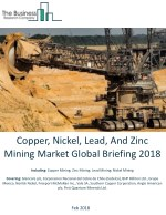 Copper, Nickel, Lead, And Zinc Mining Market Global Briefing 2018