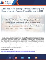Audio and Video Editing Software Market Key Players Analysis, Industry Trends, Cost & Revenue to 2022