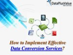 Get Delegate Data Conversion Services to Data Plus Value Data Entry