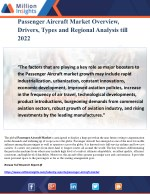 Passenger Aircraft Market Overview, Drivers, Types and Regional Analysis till 2022
