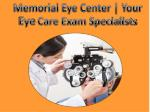 Memorial Eye Center | Your Eye care exam specialists
