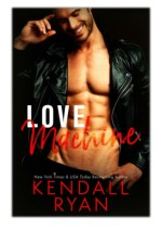 [PDF] Free Download Love Machine By Kendall Ryan