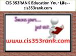 CIS 353RANK Education Your Life--cis353rank.com
