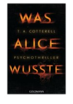 [PDF] Free Download Was Alice wusste By T. A. Cotterell