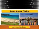 Super cheap flights|https://faredepot.com/flights/last-minute-flights
