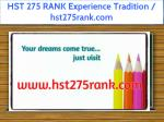 HST 275 RANK Experience Tradition / hst275rank.com