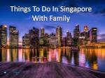Guide to Things to do in Singapore with Family