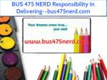 BUS 475 NERD Responsibility In Delivering--bus475nerd.com