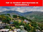 Top 15 Tourist Destinations in Dharamshala