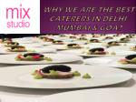 Why We Are The Best Caterers in Delhi, Mumbai & Goa?