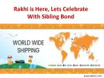 Rakhi is Here, Lets Celebrate With Sibling Bond