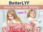 Betterlyf - How to Stop Sibling Rivalry | Sibling Rivalry Disorder