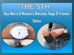 Buy Men's & Women's Watches | Accessories, Bags & Frames – THE 5th