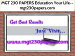 MGT 230 PAPERS Education Your Life--mgt230papers.com
