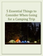 5 Essential Things to Consider When Going for a Camping Trip