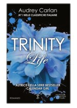 [PDF] Free Download Trinity. Life By Audrey Carlan