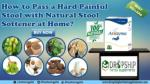 How to Pass a Hard Painful Stool with Natural Stool Softener at Home?