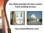 Super talented home builder Ron Staley