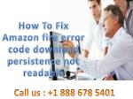 Dial  1-888-678-5401 How To Fix Amazon fire error code download persistence not readable