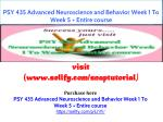 PSY 435 Advanced Neuroscience and Behavior Week 1 To Week 5 Entire course