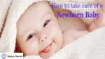 Tips TO TAKE CARE OF NEW BORN BABY?