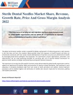 Sterile Dental Needles Market Share, Revenue, Growth Rate, Price And Gross Margin Analysis 2022
