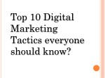 Top 10 Digital Marketing Tactics everyone should know?