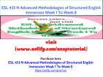 ESL 433 N Advanced Methodologies of Structured English Immersion Week 1 To Week 8