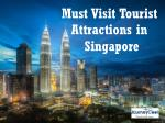 Must Visit Tourist Attractions in Singapore
