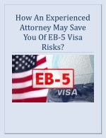 How An Experienced Attorney May Save You Of EB-5 Visa Risks?