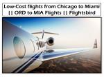 Get the cheap flights from Chicago to Miami at flightsbird