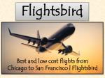 Low cost flights from Chicago to San Francisco at flightsbird