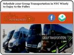 Schedule your Group Transportation in NYC Wisely to Enjoy to the Fulles