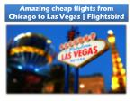 Amazing cheap flights from Chicago to Las Vegas