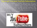 Tips to get A lot more YouTube Subscriptions
